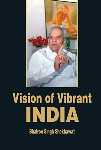Vision of Vibrant India: Bhairon Singh Shekhawat