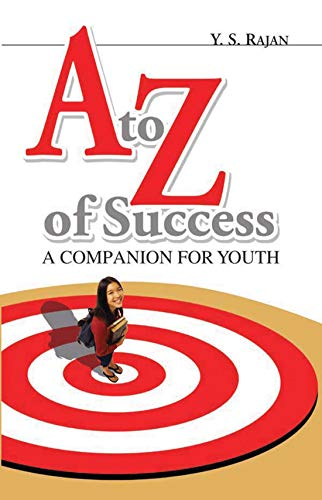 A to Z of Success: A Companion for Youth: Y.S. Rajan