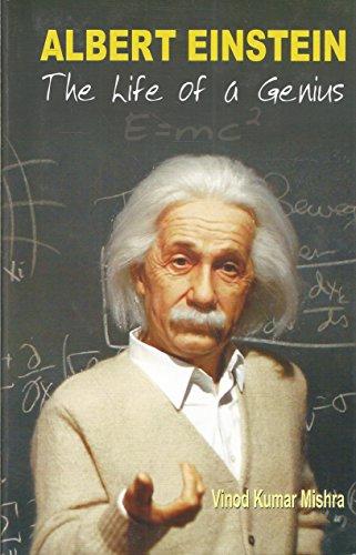 Albert Einstein: The Life of a Genius: Vinod Kumar Mishra