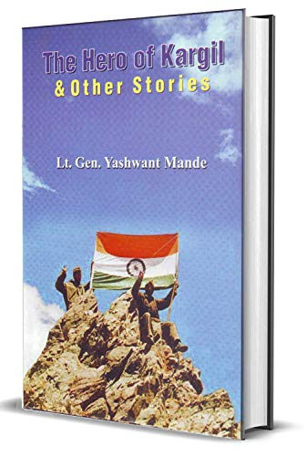 The Hero Of Kargil And Other Stories: Lt. Gen. Yashwant