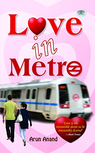 LOVE IN METRO (Paperback): ARUN ANAND