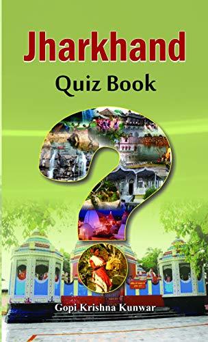 Jharkhand Quiz Book: Gopi Krishna Kunwar