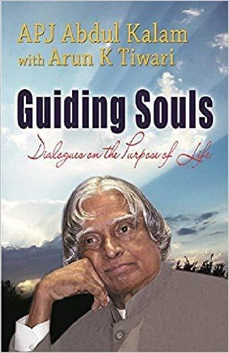 Guiding Souls: A.P.J. Abdul Kalam,Arun K. Tiwari