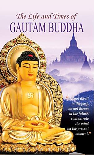 The Life and Times of Gautam Buddha: Tiwari Arun K.