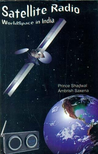 Satellite Radio : World Space in India: P. Shadwal &