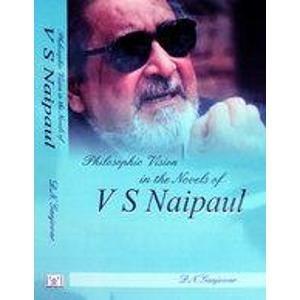 Philosophic Vision in the Novels of V S Naipaul: D.N. Ganjewar