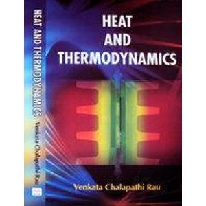 Heat and Thermodynamics: Venkata Chalapathi Rau