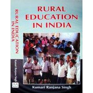 Rural Education in India: Kumari Ranjana Singh