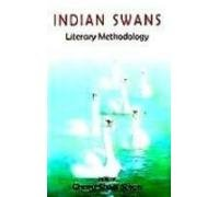 Indian Swans: Literary Methodology: Charu Sheel Singh