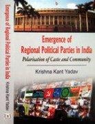 Emergence Of Regional Political Parties In India: Krishna Kant Yadav