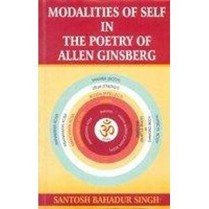Modalities of Self in the Poetry of Allen Ginsberg: S.B. Singh