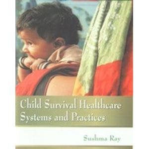 Child Survival Healthcare Systems and Practices: Sushma Ray