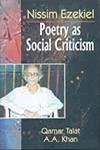 Nissim Ezekiel: Poetry as Social Criticism: A.A. Khan,Qamar Talat