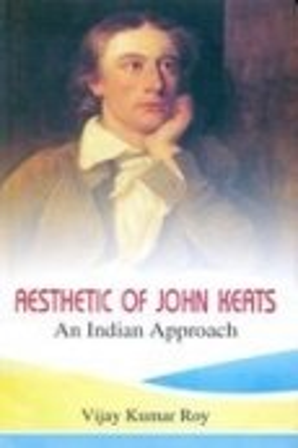 Aesthetic Of John Keats An Indian Approach: Vijay Kumar Roy