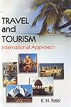Travel and Tourism International Approach: K.N. Patel