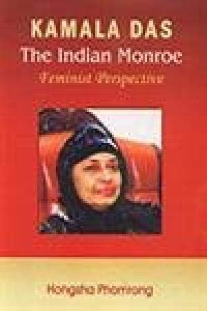 Kamala Das: The Indian Monroe; Feminist Perspective: Hongsha Phomrong