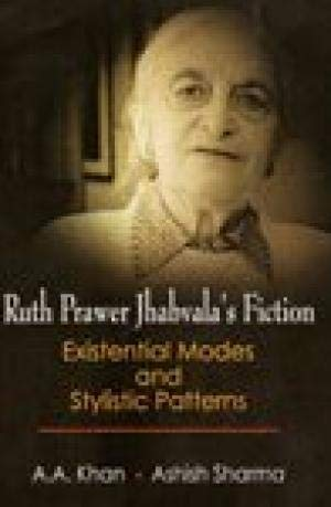 Ruth Prower Jhabvalas Fiction Existential Modes And: A.A. Khan, Ashish