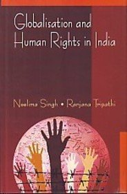 Globalisation and Human Rights in India: Neelima Singh and Ranjana Tripathi