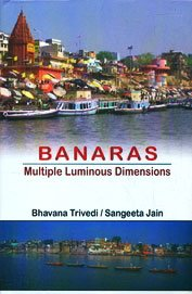 Banaras Multiple Luminous Dimensions: Bhavana Trivedi, Sangeeta