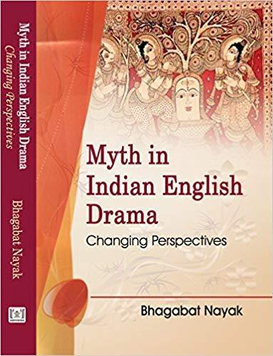 Myth in Indian English Drama : Changing: Bhagabat Nayak