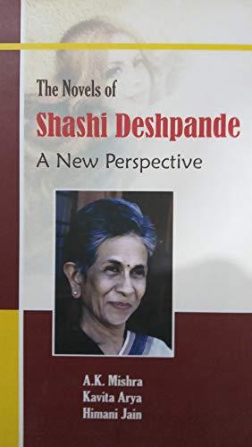 The Novels Of Shashi Deshpande A New: A.K Mishra, Kavita