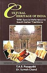 Cultural Heritage Of India: With Special Reference To South Indian Traditions: T. A. B. Pasupathi, ...