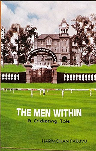 The Men Within: A Cricketing Tale: Harimohan Paruvu