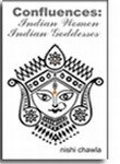 Confluences: Indian Women Indian Goddesses: Nishi Chawla