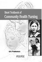 9788184450040: Short Textbook of Community Health Nursing: Volume 1
