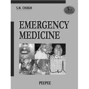 Emergency Medicine (Third Edition): S.N. Chugh