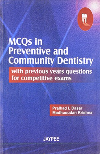 MCQs in Preventive and Community Dentistry with: Pralhad L. Dasar,Madhusudan