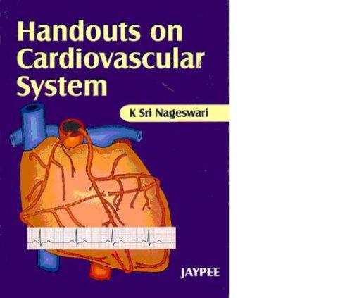 Handouts on Cardiovascular System: K Sri Nageswari