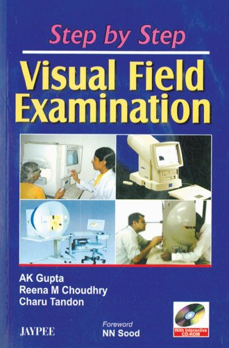 Step by Step Visual Field Examination: A K Gupta, Reena M Choudhry, Charu Tandon (Author) & N N ...
