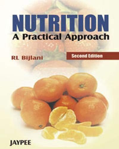 Nutrition A Practical Approach, 2/E: Bijlani