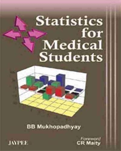 Statistics for Medical Students: B B Mukhopadhyay