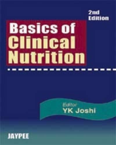 Basics of Clinical Nutrition: Y K Joshi