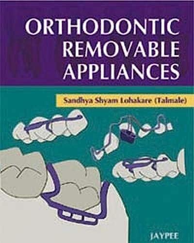 Orthodontic Removable Appliances: Sandhya Shyam Lohakare