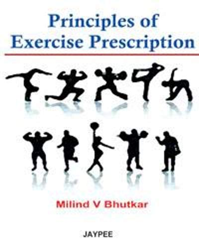Principles of Exercise Prescription: Milind V. Bhutkar