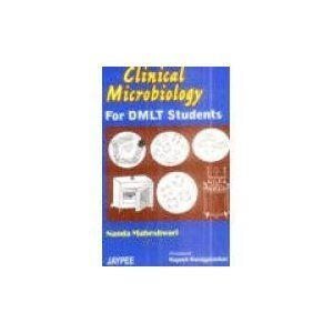 Clinical Microbiology and Parasitology, for DMLT Students (Second Edition): Nanda Maheshwari