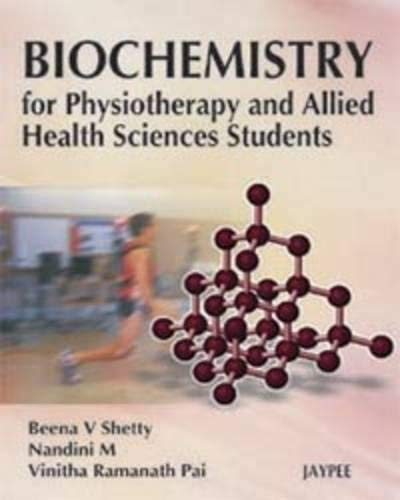 Biochemistry for Physiotherapy and Allied Health Sciences Students: Beena V Shetty, Nandini M & ...