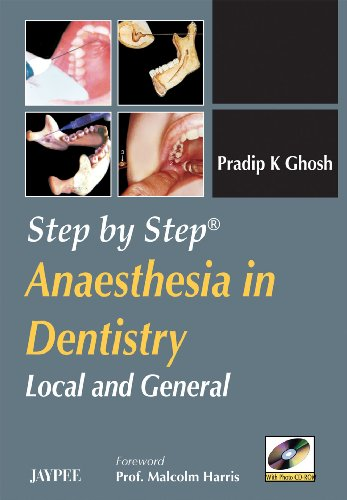 Step by Step Anaesthesia in Dentistry (Local and General): Pradip K Ghosh (Author) & Prof. Malcolm ...