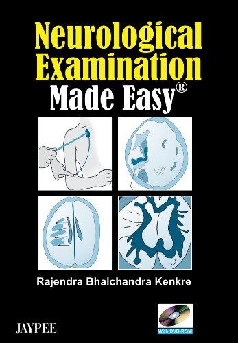 Neurological Examination: Made Easy: Rajendra Bhalchandra Kenkre