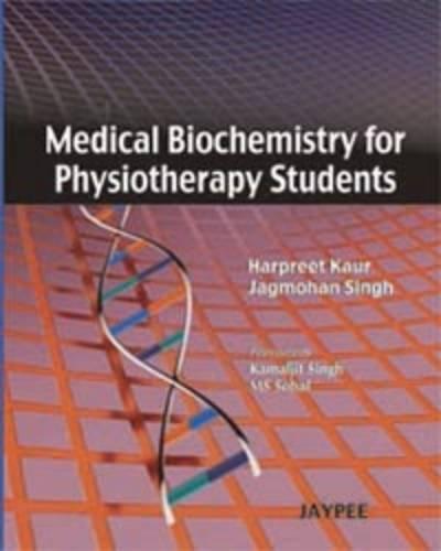 Medical Biochemistry for Physiotherapy Students: Harpreet Kaur,Jagmohan Singh