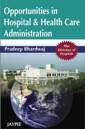 Opportunities in Hospital & Health Care Administration: Pradeep Bhardwaj