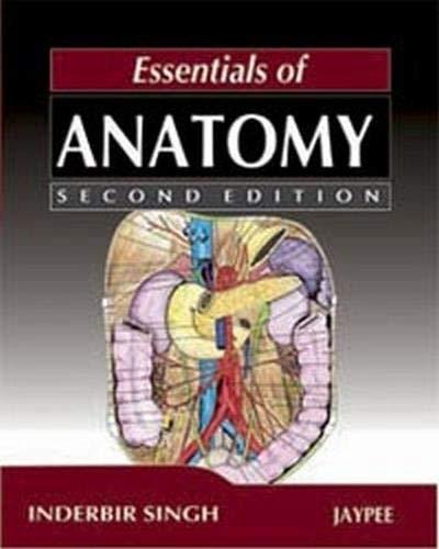 Essentials of Anatomy (Second Edition): Inderbir Singh