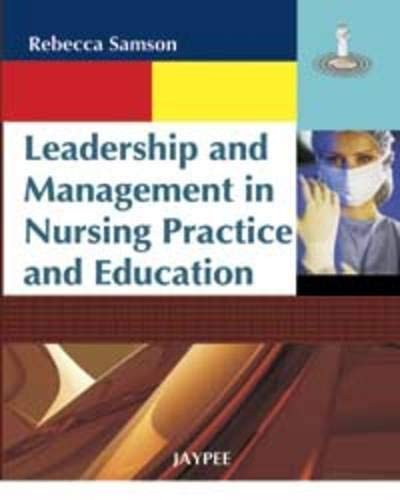 Leadership and Management in Nursing Practice and Education: Rebecca Samson