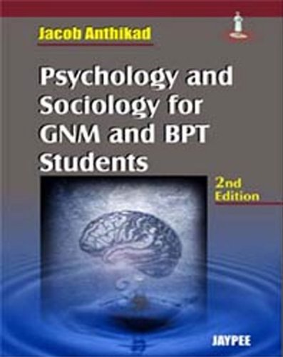 Psychology and Sociology for GNM and BPT Students (Second Edition): Jacob Anthikad