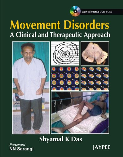 Movement Disorders: A Clinical and Therapeutic Approach: Shyamal K Das