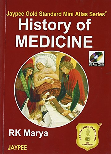 History of Medicine (Series: Jaypee Gold Standard Mini Atlas): R K Marya