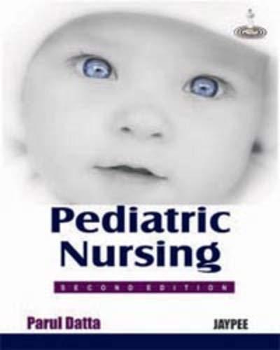 Pediatric Nursing (Second Edition): P. Datta